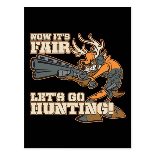 Now It's Fair, Let's Go Hunting! Postcard