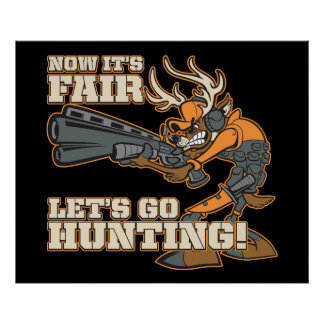 Now It's Fair, Let's Go Hunting! Poster