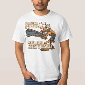 Now It's Fair, Let's Go Hunting! Shirt