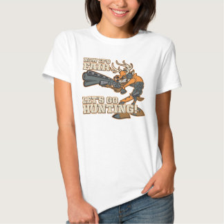 Now It's Fair, Let's Go Hunting! T Shirt
