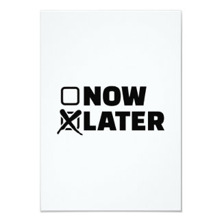 Now later 3.5x5 paper invitation card