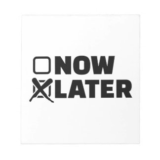 Now later notepad