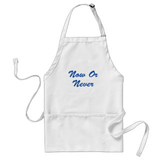 Now Or Never! Adult Apron