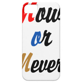 Now or Never iPhone SE/5/5s Case