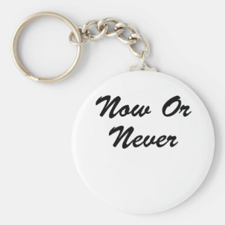 Now Or Never Keychain