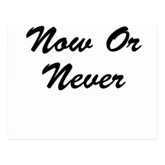 Now Or Never Postcard