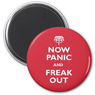 Now Panic And Freak Out 2 Inch Round Magnet