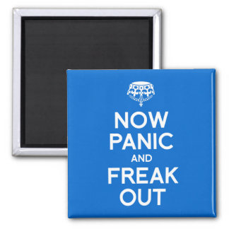 NOW PANIC AND FREAK OUT 2 INCH SQUARE MAGNET