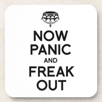 NOW PANIC AND FREAK OUT BEVERAGE COASTER