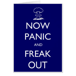 Now Panic and Freak Out Card