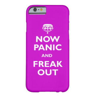 Now Panic And Freak Out Barely There iPhone 6 Case
