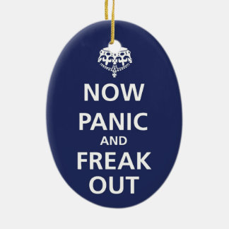 Now panic and freak out ceramic ornament