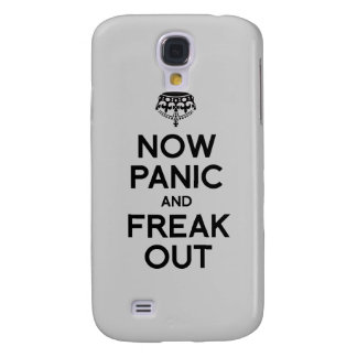 NOW PANIC AND FREAK OUT GALAXY S4 CASE