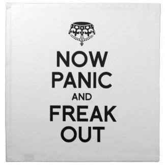 NOW PANIC AND FREAK OUT NAPKINS