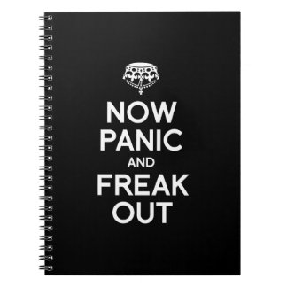 NOW PANIC AND FREAK OUT NOTEBOOK