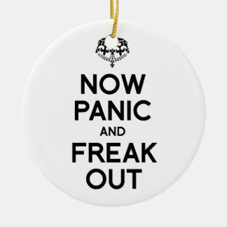 NOW PANIC AND FREAK OUT Double-Sided CERAMIC ROUND CHRISTMAS ORNAMENT