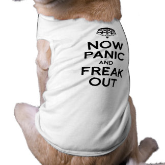 NOW PANIC AND FREAK OUT PET CLOTHES