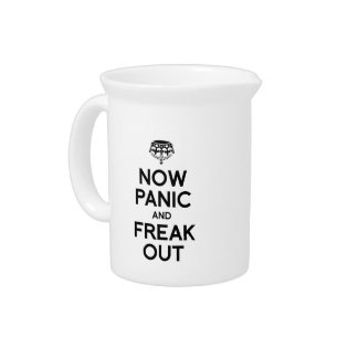 NOW PANIC AND FREAK OUT PITCHER