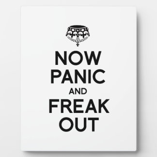 NOW PANIC AND FREAK OUT PLAQUES