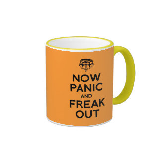 NOW PANIC AND FREAK OUT.png Ringer Coffee Mug