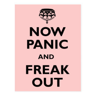 Now Panic And Freak Out Postcard