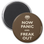 Now Panic And Freak Out Refrigerator Magnet