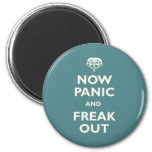 Now Panic And Freak Out Refrigerator Magnets