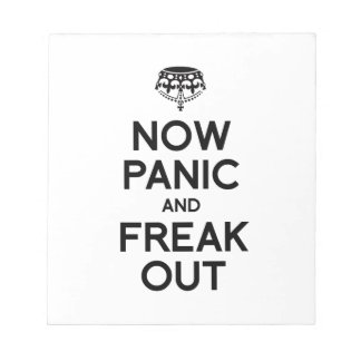 NOW PANIC AND FREAK OUT SCRATCH PADS