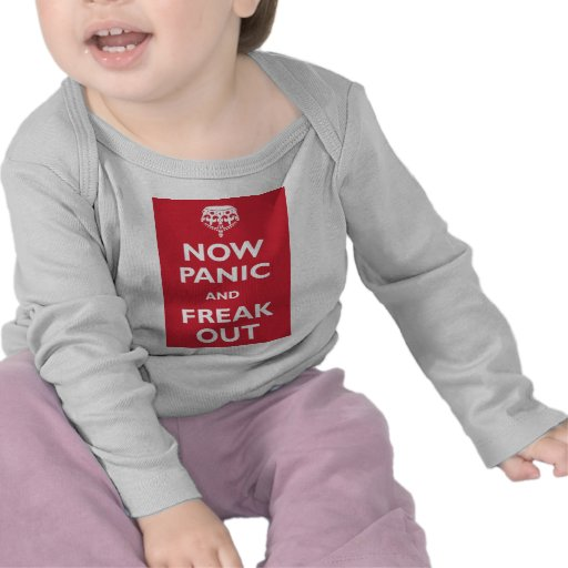 Now Panic And Freak Out Tees