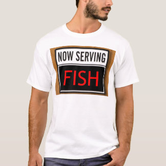 Now Serving Fish T-Shirt