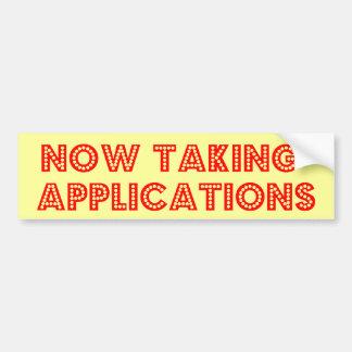 Now Taking Applications Car Bumper Sticker