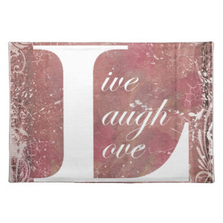 Now That Is A Motto To Live By Live Laugh Love Cloth Placemat