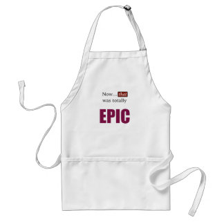 Now that was totally EPIC Adult Apron