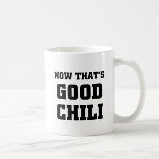 Now that's good chili classic white coffee mug