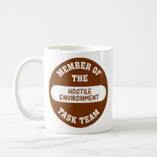 Now that's what I call a hostile work environment Coffee Mug