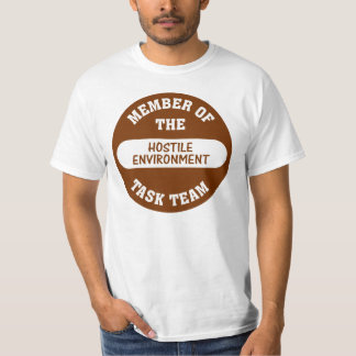Now that's what I call a hostile work environment T-Shirt