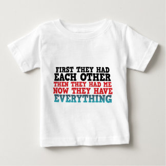 Now They Have Everything Baby T-Shirt