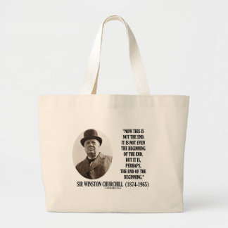 Now This Is Not The End Winston Churchill Quote Tote Bag