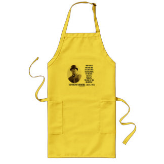 Now This Is Not The End (Winston Churchill Quote) Long Apron