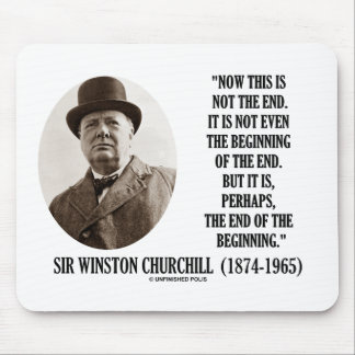 Now This Is Not The End (Winston Churchill Quote) Mouse Pad