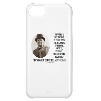 Now This Not The End Beginning (Winston Churchill) iPhone 5C Cover