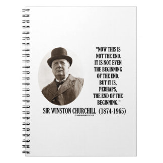 Now This Not The End Beginning (Winston Churchill) Notebook