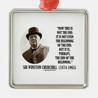 Now This Not The End Beginning (Winston Churchill) Square Metal Christmas Ornament