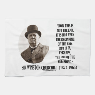 Now This Not The End Beginning (Winston Churchill) Towel