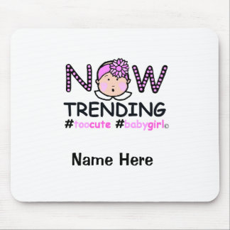 Now Trending Baby Girl Mouse Pad