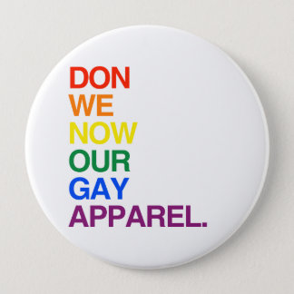 NOW WE DON OUR GAY APPAREL -.png Button