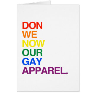 NOW WE DON OUR GAY APPAREL -.png Card
