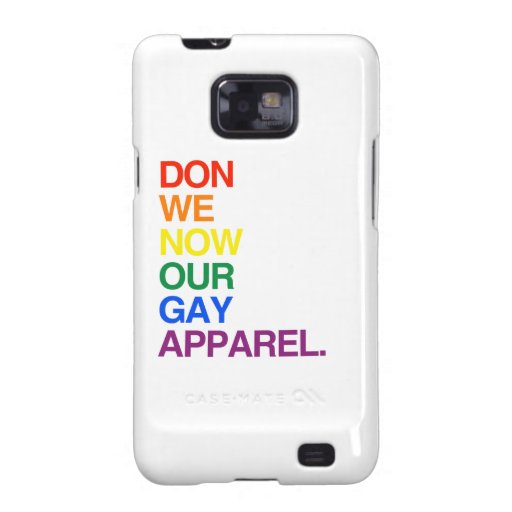 NOW WE DON OUR GAY APPAREL -.png Samsung Galaxy SII Cover