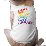 NOW WE DON OUR GAY APPAREL -.png Pet Shirt