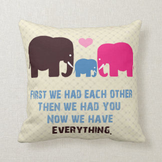 Now We Have Everything Pillow